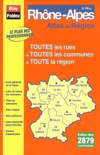 Le Blay Rhône-Alpes : atlas de régions : toutes les rues de toutes les communes de toute la région