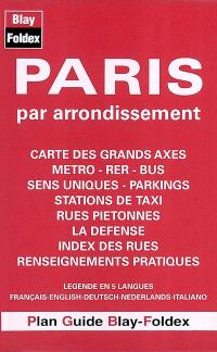 Paris par arrondissement : carte des grands axes, métro, RER, bus, sens uniques, parkings, stations de taxi, rues piétonnes, la Défense, index des rues, renseignements pratiques