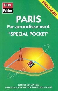 Paris par arrondissement spécial pocket : Paris grands axes, métro-RER, sens uniques-parkings, stations de taxis, rues piétonnes, la Défense, index des rues, renseignements pratiques