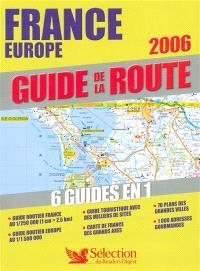 Guide de la route 2006 : France routière et touristique : France Europe
