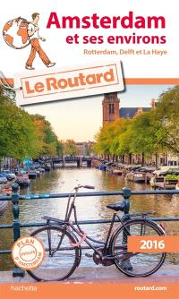 Amsterdam et ses environs : 2016 : Rotterdam, Delft et La Haye