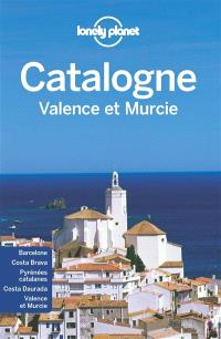 Catalogne, Valence et Murcie : Barcelone, Costa Brava, Pyrénées catalanes, Costa Daurada, Valence et Murcie