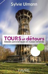 Tours et détours : balades panoramiques en Suisse romande