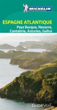 Espagne atlantique : Pays Basque, Navarre, Cantabrie, Asturies, Galice