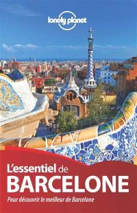 L'essentiel de Barcelone : pour découvrir le meilleur de Barcelone