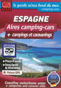 Aires camping-cars + campings et caravanings : Espagne = Coastline motorhome areas + campsites and caravan sites