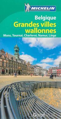 Belgique : grandes villes wallonnes : Mons, Tournai, Charleroi, Namur, Liège