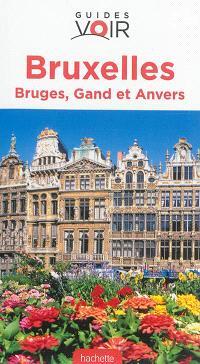 Bruxelles, Bruges, Gand et Anvers