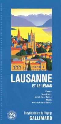 Lausanne et le Léman : Vevey, Montreux, Evian-les-Bains, Nyon, Yverdon-les-Bains