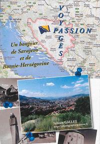 Un bonjour de Sarajevo et de Bosnie-Herzégovine