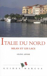 Italie du Nord : Milan et les lacs