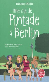 Une vie de pintade à Berlin : portraits piquants de berlinoises
