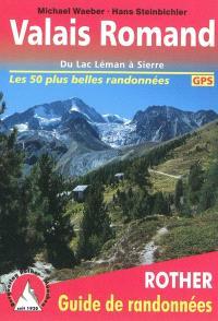 Valais romand : du Lac Léman à Sierre : 50 randonnées sélectionnées