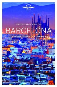 Lonely planet's best of Barcelona : top sights, authentic experiences : 2017
