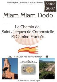 Miam-miam-dodo : sur le camino francès, section espagnole du chemin de Compostelle, de Saint-Jean-Pied-de-Port à Santiago