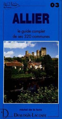 Allier : histoire, géographie, nature, arts
