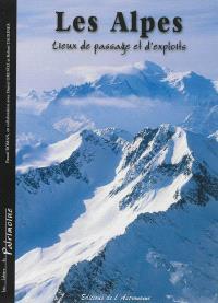 Alpes, lieux de passage et d'exploits