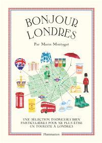 Bonjour Londres : une sélection d'adresses bien particulières pour ne plus être un touriste à Londres
