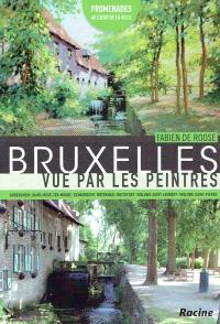 Bruxelles vue par les peintres. Volume 2