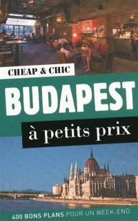 Budapest à petits prix : 400 bons plans pour un week-end