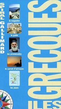 Iles grecques : le magazine, le guide, les promenades, le carnet d'adresses; les plans