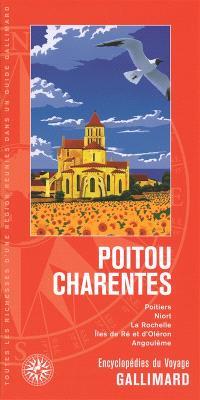 Poitou-Charentes : Poitiers, Niort, La Rochelle, îles de Ré et d'Oléron, Angoulême