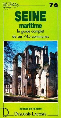 Seine-Maritime : histoire, géographie, nature, arts