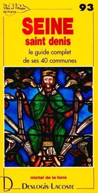 Seine-Saint-Denis : histoire, géographie, nature, arts