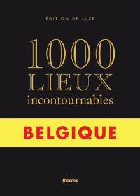 1000 lieux incontournables : Belgique