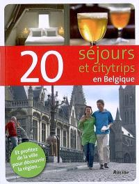 20 séjours et citytrips en Belgique
