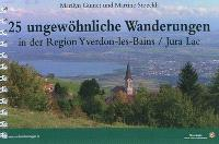 25 ungewöhnliche Wanderungen in der Region Yverdon-les-Bains, Jura Lac
