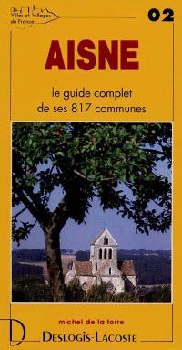 Aisne : histoire, géographie, nature, arts