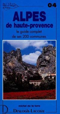 Alpes-de-haute-Provence : histoire, géographie, nature, arts