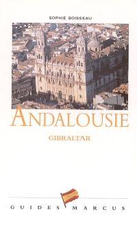 Andalousie : sud de l'Espagne et Gibraltar