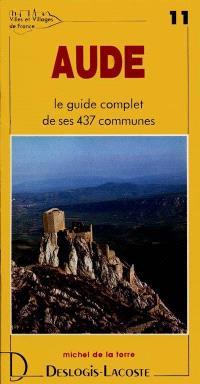 Aude : histoire, géographie, nature, arts
