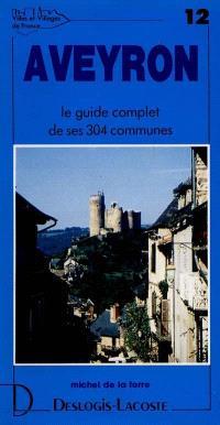 Aveyron : histoire, géographie, nature, arts