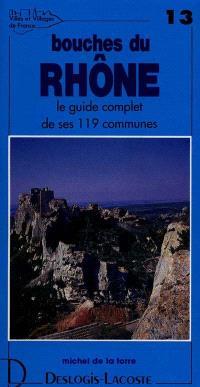 Bouches-du-Rhône : histoire, géographie, nature, arts