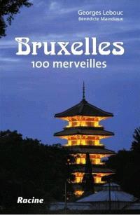 Bruxelles : 100 merveilles