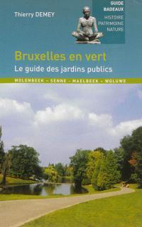 Bruxelles en vert : le guide des jardins publics