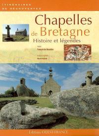 Chapelles de Bretagne : histoire et légendes