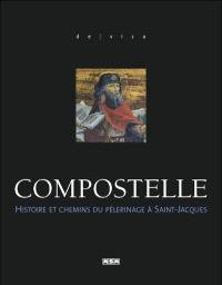 Compostelle : histoire et chemins du pèlerinage à Saint-Jacques