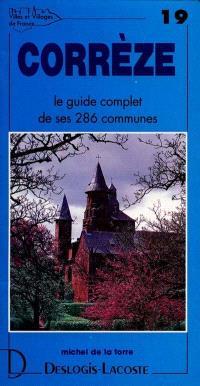 Corrèze : histoire, géographie, nature, arts