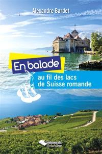En balade au fil des lacs de Suisse romande