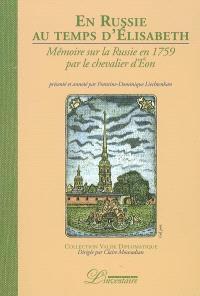 En Russie au temps d'Elisabeth : mémoire sur la Russie en 1759 par le chevalier d'Eon