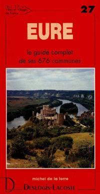 Eure : histoire, géographie, nature, arts