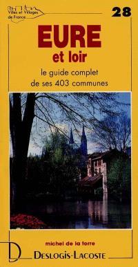 Eure-et-Loir : histoire, géographie, nature, arts