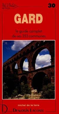 Gard : histoire, géographie, nature, arts