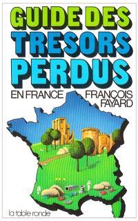 Guide des trésors perdus en France