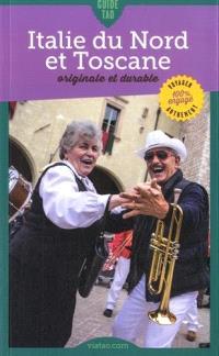 Guide tao Italie du Nord et Toscane : originale et durable