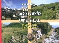 L'antique chemin pyrénéen de Compostelle : de Lescun à Hecho par le col de Paü